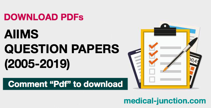 AIIMS PG Question Papers (2005-2019)