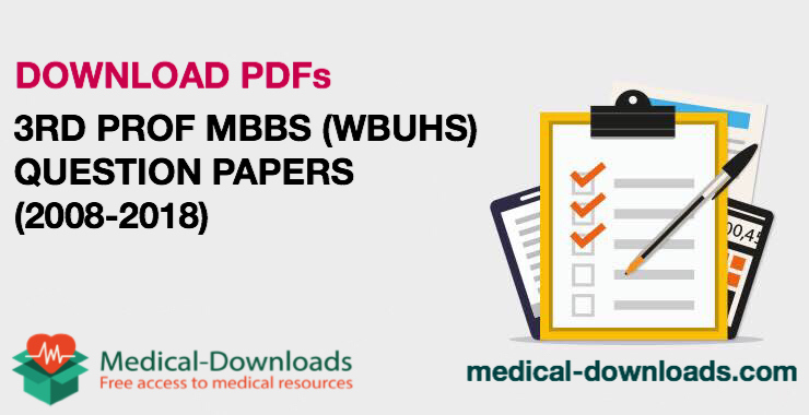 3rd Professional MBBS Question Papers (WBUHS) (2008-2018)
