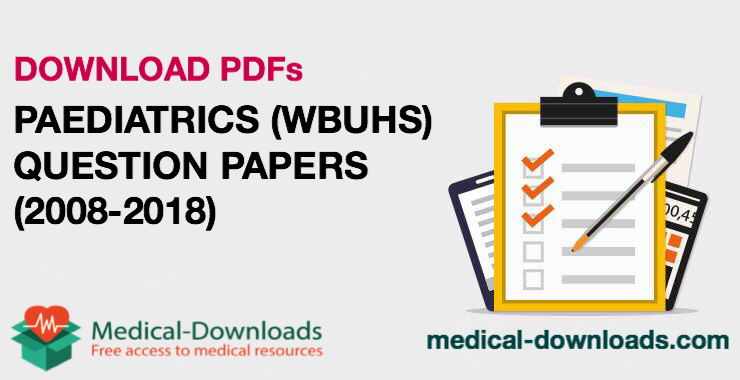 Pediatrics Question Papers (2008-2019) (Chapter wise)