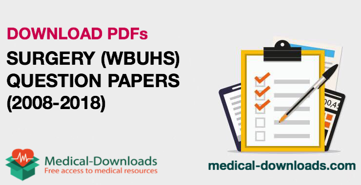 Surgery Question Papers (2008-2019) Chapter wise
