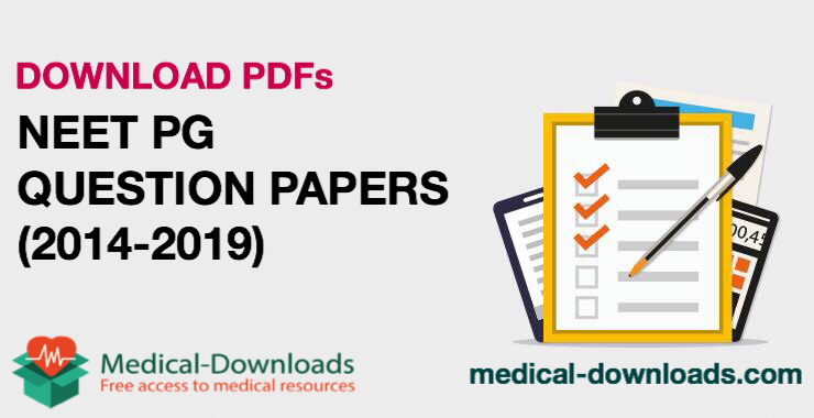 NEET PG Question Papers (2014-2019)